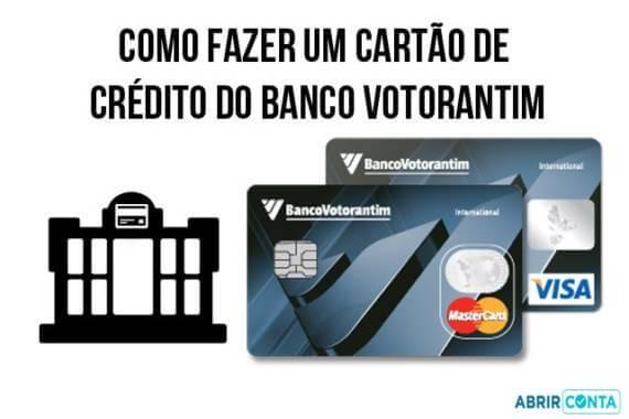 Como Fazer o Cartão de Crédito do Banco Votorantim - Abrir Conta dffe944d1b138